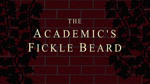 The Academic's Fickle Beard